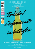 Torbido: c'è fermento in bottiglia!